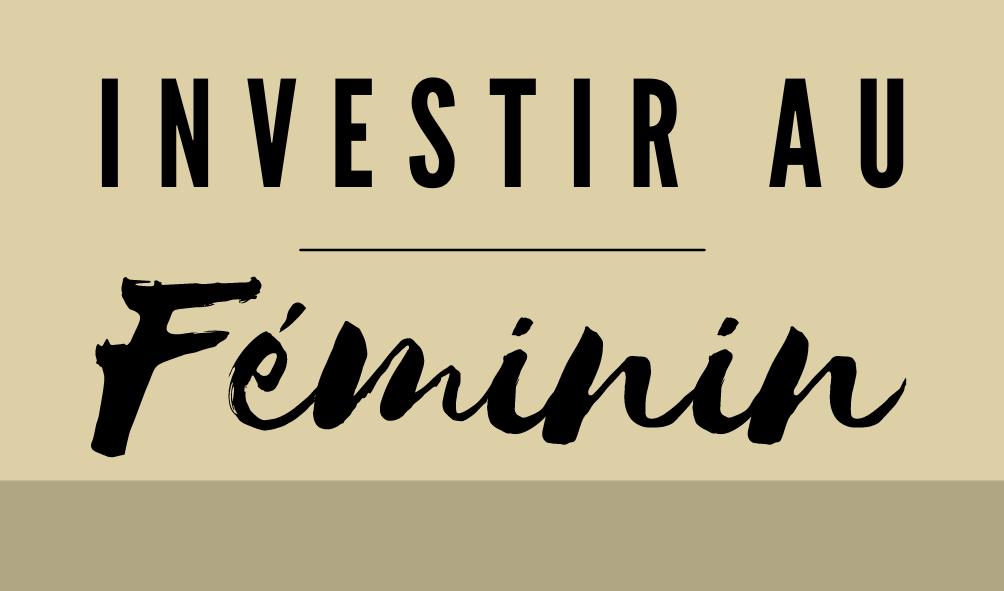 Investir au Féminin